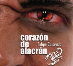 Portada del libro 'Corazón de Alacrán', la última novela del escritor Felipe Colorado.
