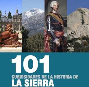 101 CURIOSIDADES DE LA HISTORIA DE LA SIERRRA DE GUADARRAMA