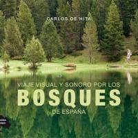 Carlos de Hita nos propone un 'Viaje visual y sonoro por los bosques de España'